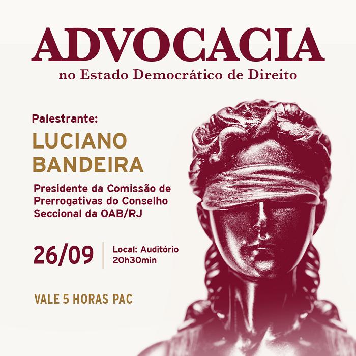 """Palestra nesta quarta (26/09) discute """"Advocacia no Estado Democrático de Direito"""""""