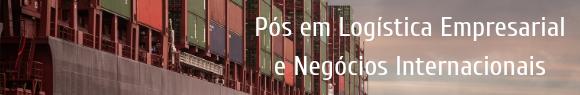 Pós em Logística Empresarial e Negócios Internacionais