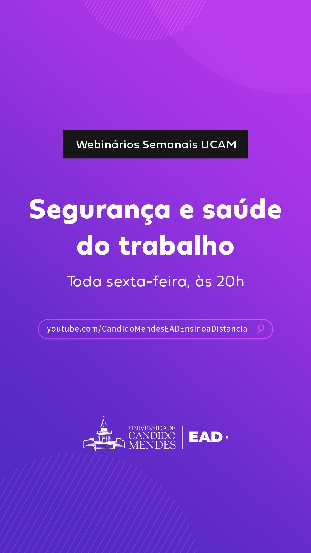 Webinários Semanais UCAM – Segurança e saúde do trabalho